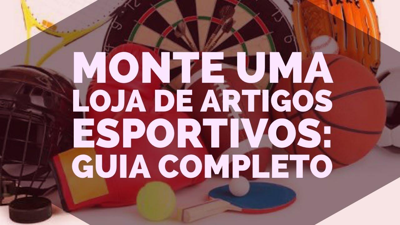 e92697db1 COMO MONTAR UMA LOJA DE ARTIGOS ESPORTIVOS - YouTube
