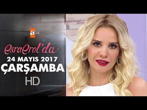 Esra Erol'da 24 Mayıs 2017 Çarşamba - 408. Bölüm - atv