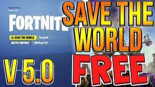 HOW TO GET FORTNITE SAVE THE WORLD FOR FREE GLITCH! *WORKING JUNE 2018* PATCH 5.0