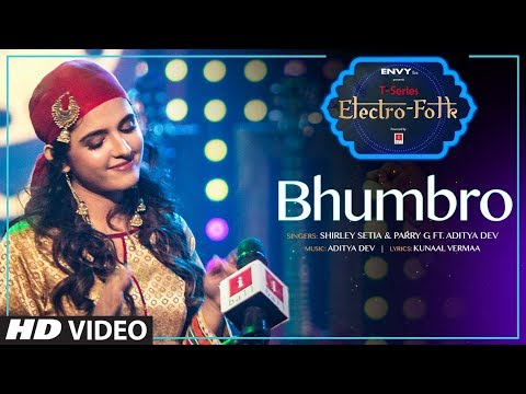 ELECTRO FOLK: BHUMBRO | Shirley Setia, Parry G & Aditya Dev | T-Series Mp3