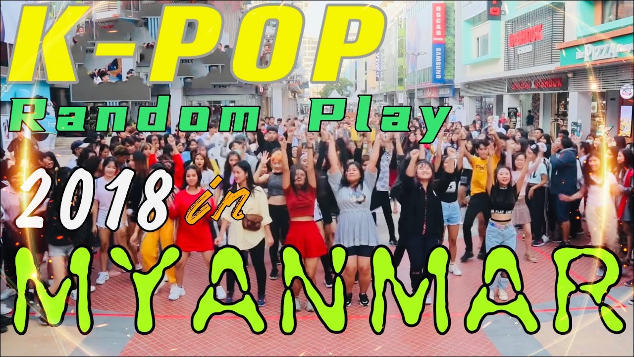 KPOP random play 2018 in Myanmar