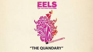EELS - The Quandary (AUDIO) - from THE DECONSTRUCTION