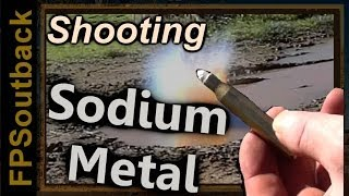 Shooting Sodium Metal - Bullets & Explosions