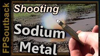Shooting Sodium Metal - Bullets & Explosions