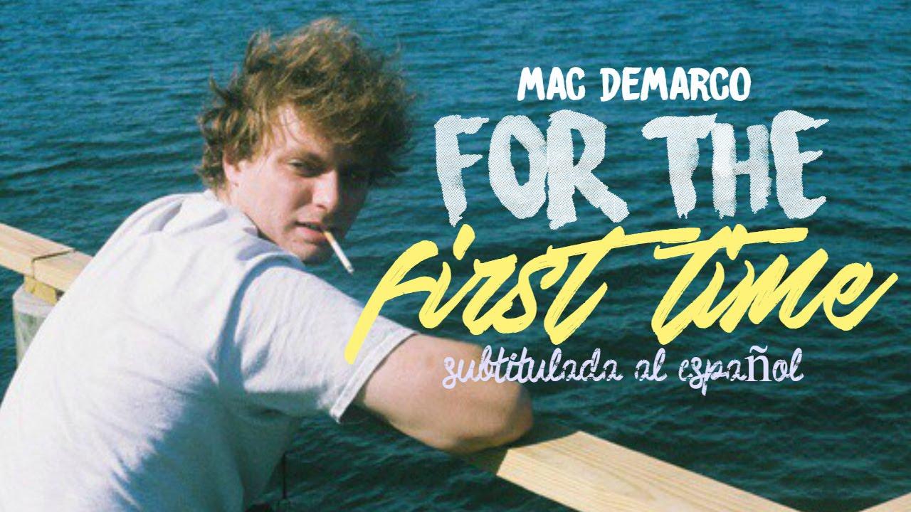 mac-demarco-for-the-first-time-subtitulada-al-espanol-lyrics-siderea-demarco