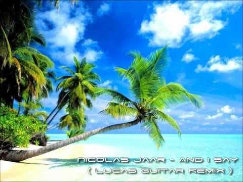 Nicolas Jaar - And I Say ( Lucas Guitar Remix )
