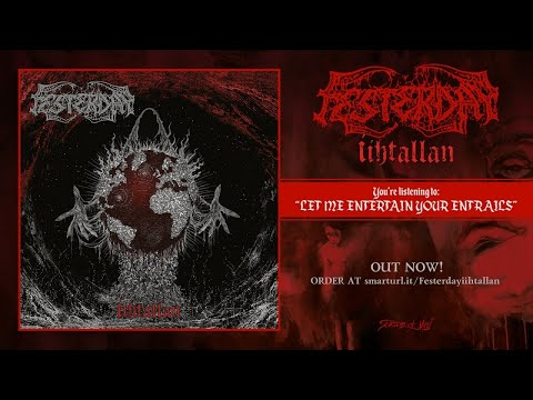 Festerday - Let Me Entertain Your Entrails