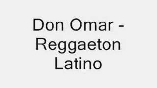 Don Omar - Reggaeton Latino