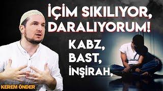İçim sıkılıyor, daralıyorum! (Kabz - Bast - İnşirah) 21.07.2015 / Kerem Önder