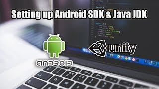 How to set up Android SDK + JDK with Unity 2018 / unity 2017