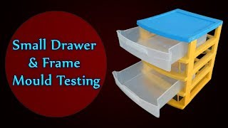 Plastic Small Drawer & Frame mould testing