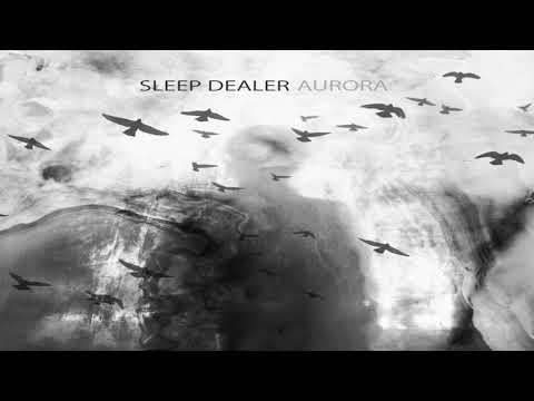 Sleep Dealer  Aurora Full Album