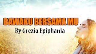 Grezia Epiphania Bawaku BersamaMu Gitar Akustik Melodi Lagu Rohani Terbaru 2017
