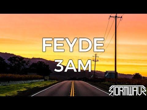 Feyde - 3AM
