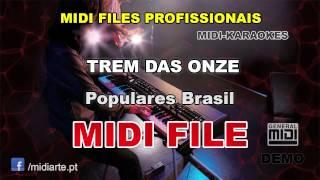 ♬ Midi file  - TREM DAS ONZE - Populares Brasil