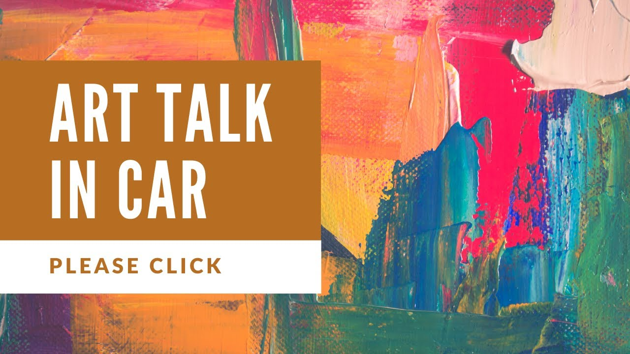 Art Talk in Car