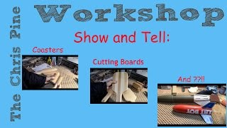 Cutting Boards, Scrap Wood Coasters, And ???   :show And Tell