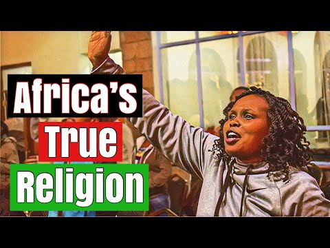 The Unknown Indigenous African Religion