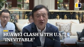 Huawei clash with US 'inevitable', says tech giant's fou…