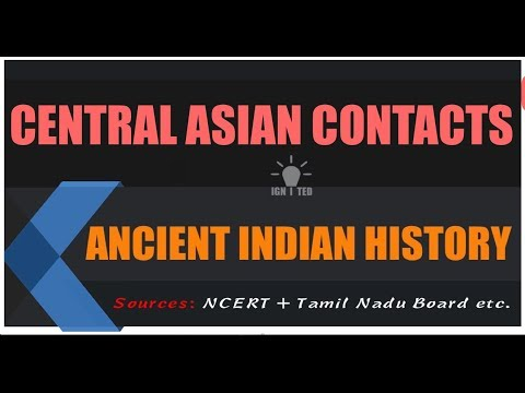 ANCIENT INDIAN HISTORY | CENTRAL ASIAN CONTACTS | KUSHANAS |