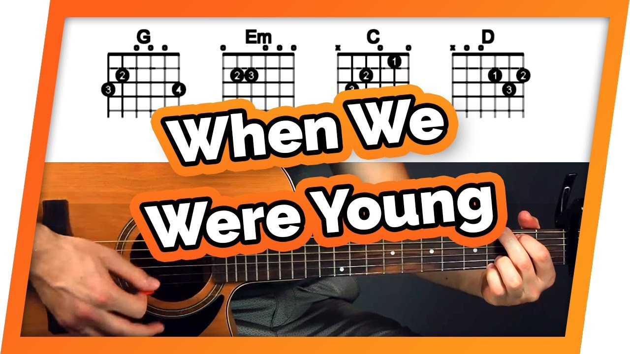 When We Were Young Adele Guitar Tutorial Easy Chords For