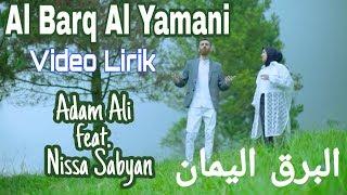 AL BARQ AL YAMANI (LIRIK) - ADAM ALI feat. NISSA SABYAN