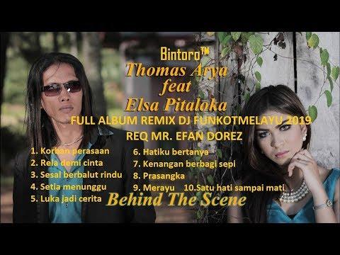 Free Download Thomas Arya & Elsa Pitaloka Full Album Remix Dj Funkot Melayu 2019 Req Mr. Efan Dorez - Bintoro™ Mp3 dan Mp4