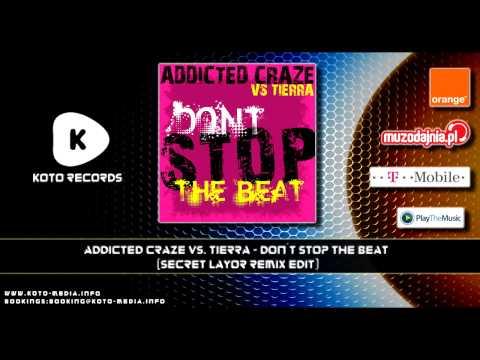 Addicted Craze Vs. Tierra - Don´t Stop The Beat (Secret Layor Remix Edit)