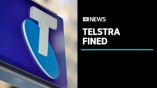 Telstra issued the second-largest fine in Australian consumer law history | ABC News