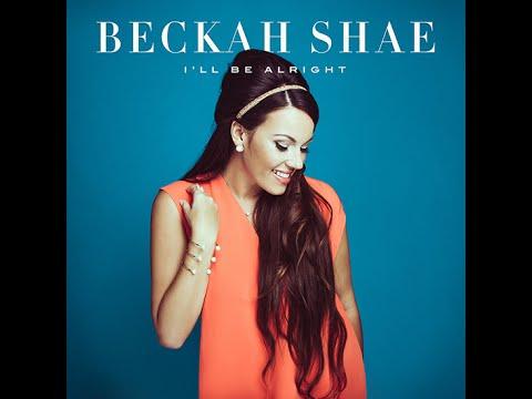 Beckah Shae - I'll Be Alright with Lyrics english- Video com letras em Ingles.Julya Grosso