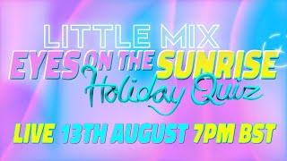 Little Mix - Eyes on the Sunrise Holiday Quiz Live Stream cмотреть видео онлайн бесплатно в высоком качестве - HDVIDEO