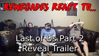 Renegades React to... The Last of Us Part 2 Reveal Trailer