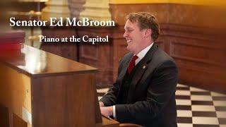 Sen. McBroom Reflects on Playing Piano at the Capitol