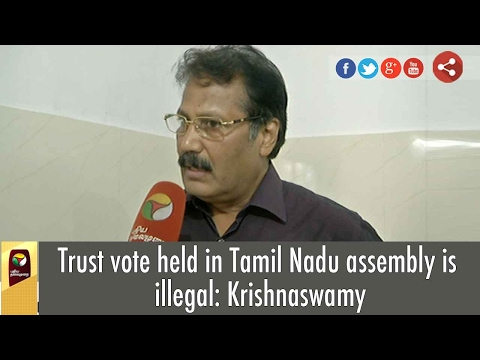 Trust vote held in Tamil Nadu assembly is illegal: Krishnaswamy