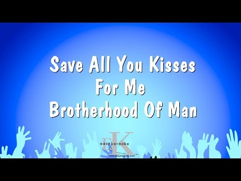 Save All You Kisses For Me - Brotherhood Of Man (Karaoke Version)