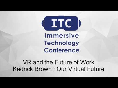 VR and the Future of Work - Kedrick Brown : Our Virtual Future