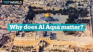 Why is Al Aqsa at the heart of the Israeli-Palestinian conflict?