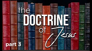 The Doctrine of Jesus Pt.3 | 10-03-21 | 10:30am