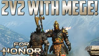 [For Honor] 2v2 Brawls With Mege!