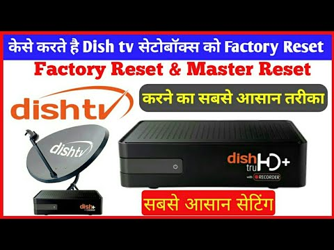 How To Do Dish TV Setobox To Factory Reset And Master Reset The Easiest Way