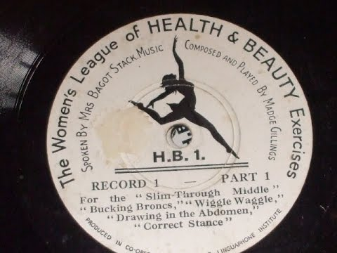 """The Women's League of Health & Beauty Exercises"" Spoken by Mrs Bagot - Stack  HB 1-10"