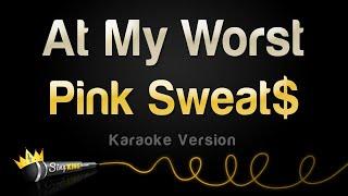 Download Pink Sweat$ - At My Worst (Karaoke Version)
