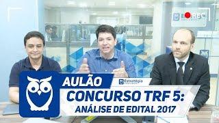 Análise de Edital do Concurso TRF 5ª Região 2017.      Com os profe...