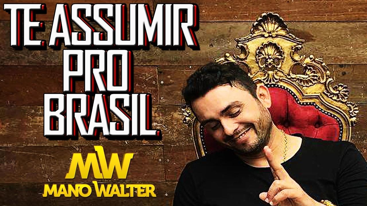 Te Assumi Pro Brasil Mano Walter Música Nova 2017 Youtube