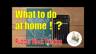 『What to do at home!?』the First step of Rubber Block Printing