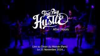 The Big Hustle - After Hours (Live @ Divan du monde)