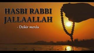 HASBI RABBI JALLAALLAH ( Lirik )