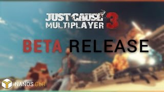 Nanos Just Cause 3 Multiplayer - Beta Release Announcement Trailer