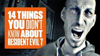 14 Things You Didn't Know About Resident Evil 7 (Even if You Played it)
