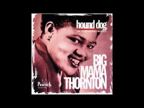 Big Mama Thornton   Just Like A Dog Barking Up The Wrong Tree